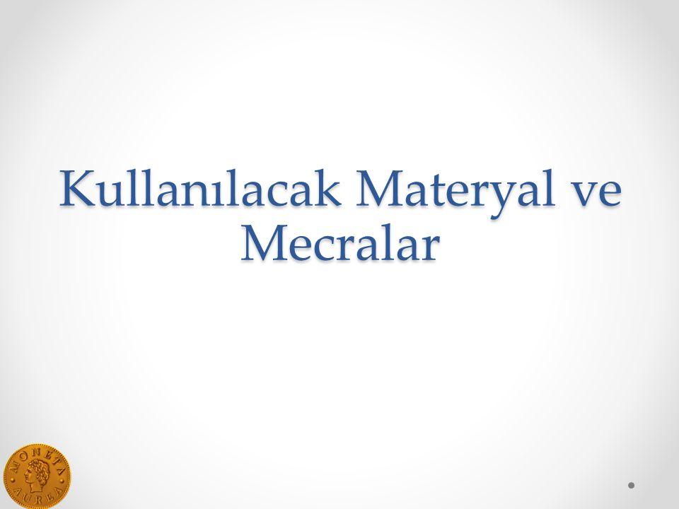 Kullanılacak Materyal ve Mecralar