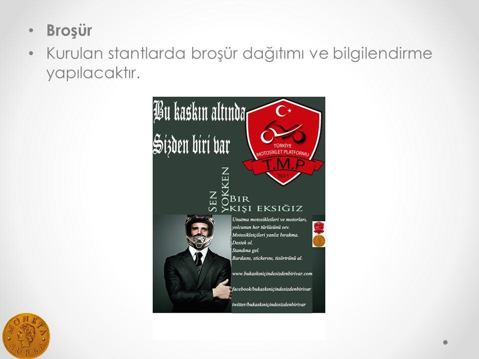 Broşür Kurulan stantlarda broşür dağıtımı ve bilgilendirme yapılacaktır.