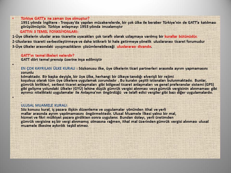 Türkiye GATT'a ne zaman üye olmuştur.