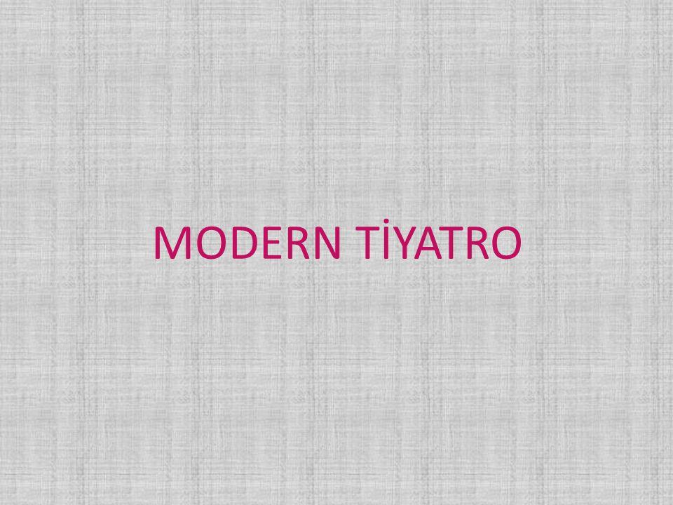 MODERN TİYATRO