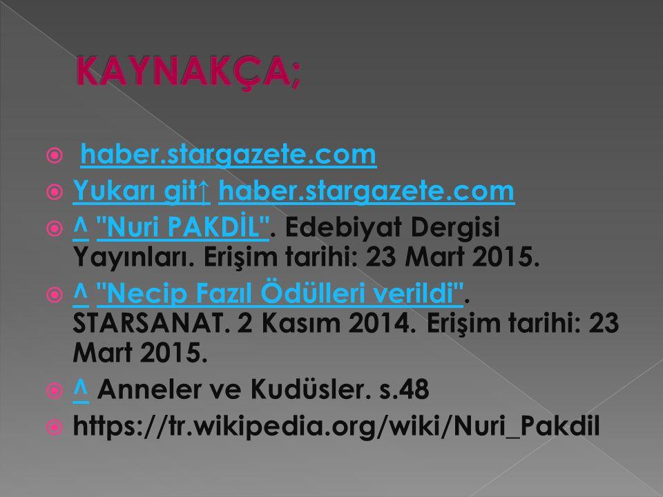  haber.stargazete.com haber.stargazete.com  Yukarı git↑ haber.stargazete.com Yukarı git↑haber.stargazete.com  ^ Nuri PAKDİL .
