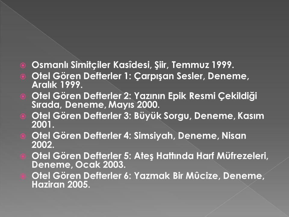  Osmanlı Simitçiler Kasîdesi, Şiir, Temmuz 1999.