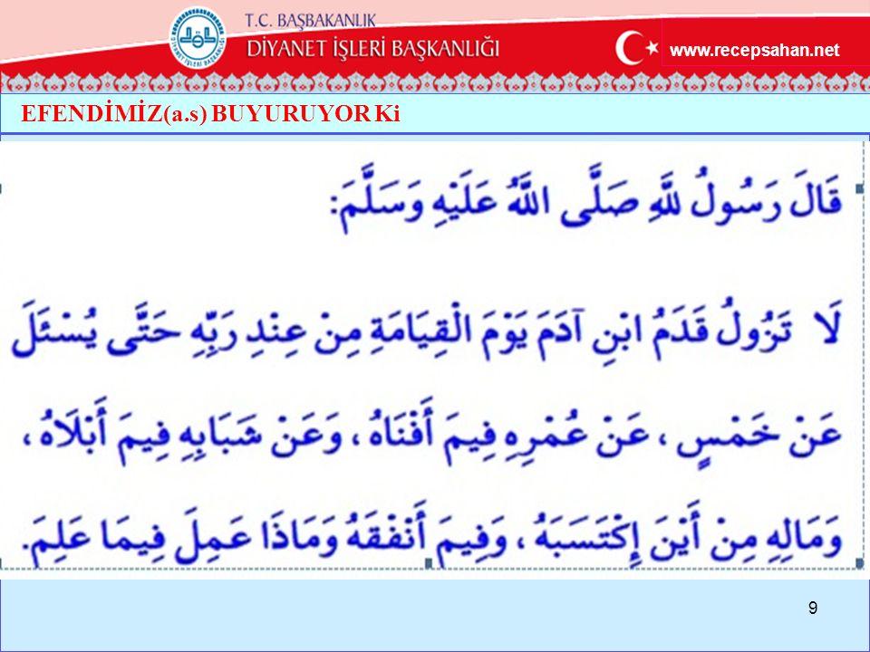 EFENDİMİZ(a.s) BUYURUYOR Ki 9 www.recepsahan.net