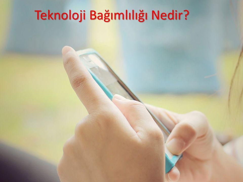 Teknoloji Bağımlılığı Nedir.