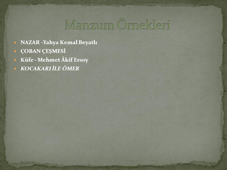 NAZAR -Yahya Kemal Beyatlı ÇOBAN ÇEŞMESİ Küfe - Mehmet Âkif Ersoy KOCAKARI İLE ÖMER
