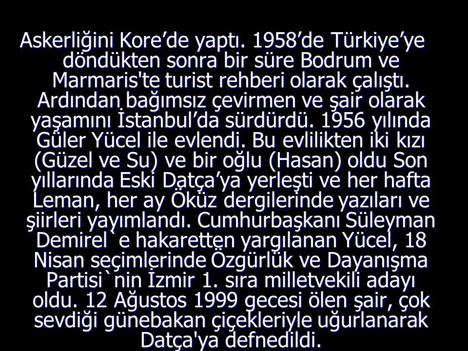 Askerliğini Kore'de yaptı. 1958'de Türkiye'ye döndükten sonra bir süre Bodrum ve Marmaris'te turist rehberi olarak çalıştı. Ardından bağımsız çevirmen