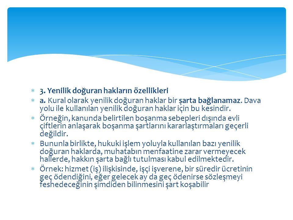  3. Yenilik doğuran hakların özellikleri  a.