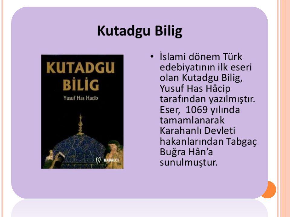 D IVAN - ı L ÜGAT IT T ÜRK.( T ÜRK D ILININ S ÖZLÜĞÜ ) ( 1072-1074 ) Kaşgarlı Mahmut yazmıştır.