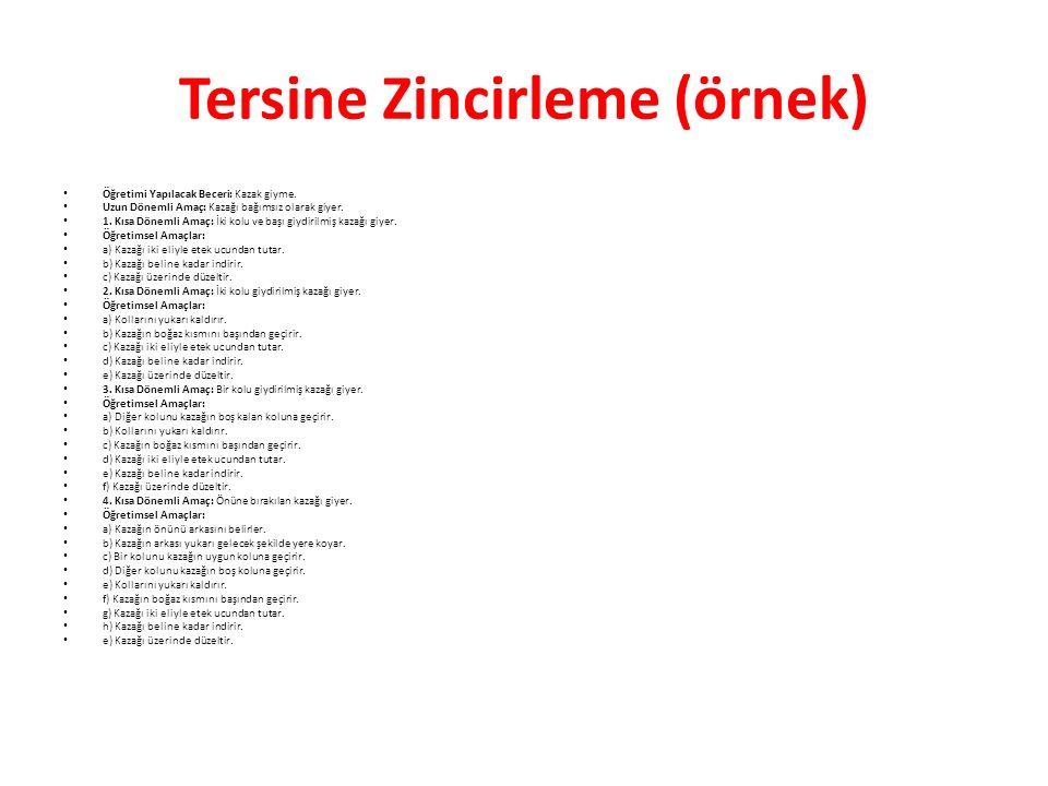 Tersine Zincirleme (örnek) Öğretimi Yapılacak Beceri: Kazak giyme.