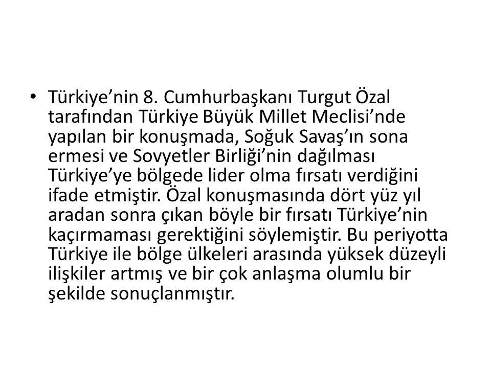 Türkiye'nin 8. Cumhurbaşkanı Turgut Özal tarafından Türkiye Büyük Millet Meclisi'nde yapılan bir konuşmada, Soğuk Savaş'ın sona ermesi ve Sovyetler Bi