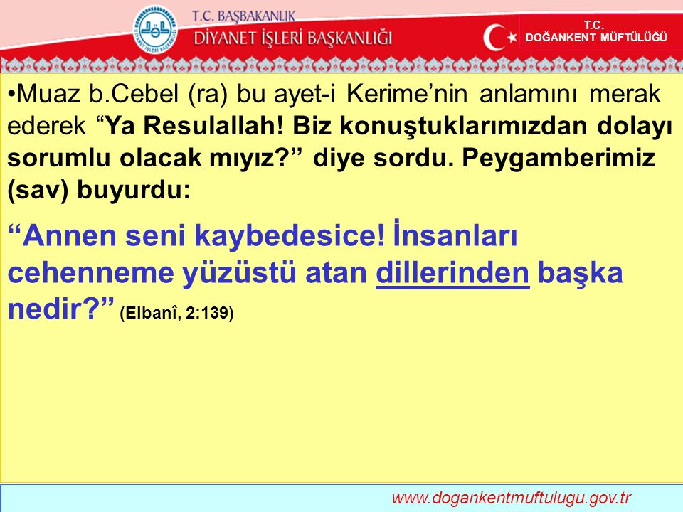 """www.dogankentmuftulugu.gov.tr Muaz b.Cebel (ra) bu ayet-i Kerime'nin anlamını merak ederek """"Ya Resulallah! Biz konuştuklarımızdan dolayı sorumlu olaca"""