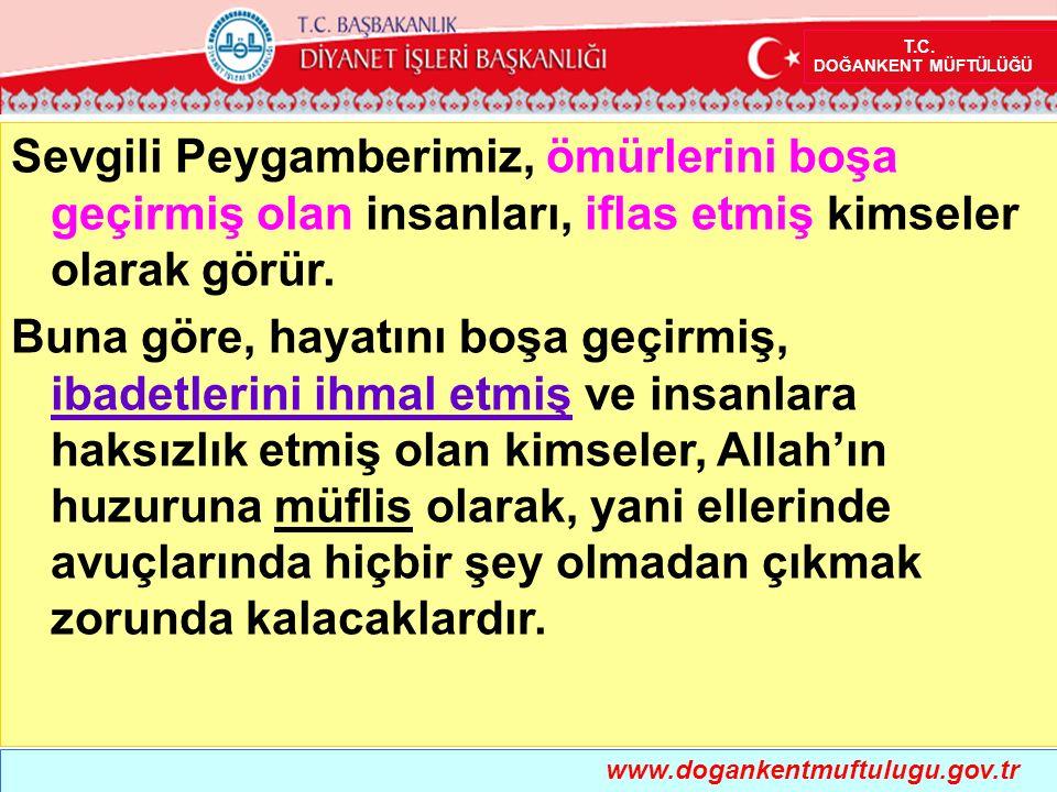 www.dogankentmuftulugu.gov.tr Muaz b.Cebel (ra) bu ayet-i Kerime'nin anlamını merak ederek Ya Resulallah.