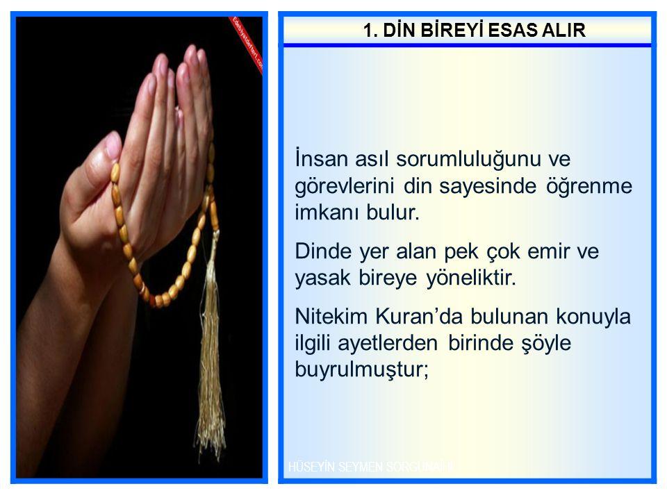 De ki: Allah a itaat edin; Peygambere de itaat edin.