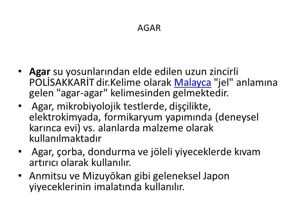 AGAR Agar su yosunlarından elde edilen uzun zincirli POLİSAKKARİT dir.Kelime olarak Malayca