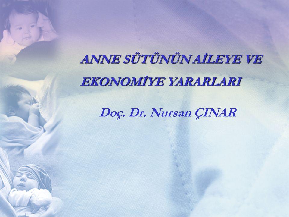 Doç. Dr. Nursan ÇINAR ANNE SÜTÜNÜN AİLEYE VE EKONOMİYE YARARLARI