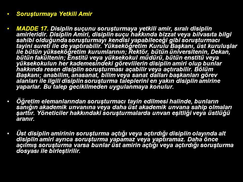 Soruşturmaya Yetkili Amir MADDE 17.