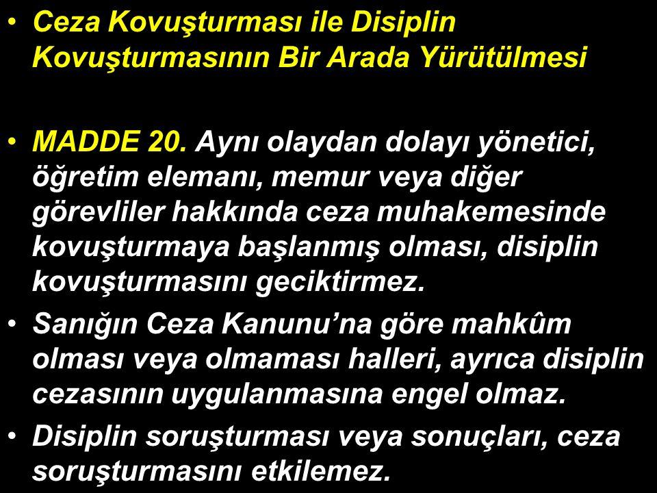 Ceza Kovuşturması ile Disiplin Kovuşturmasının Bir Arada Yürütülmesi MADDE 20.