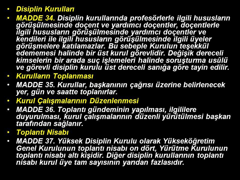 Disiplin Kurulları MADDE 34.