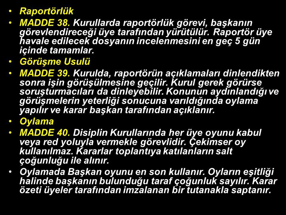 Raportörlük MADDE 38.