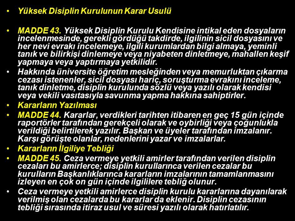 Yüksek Disiplin Kurulunun Karar Usulü MADDE 43.