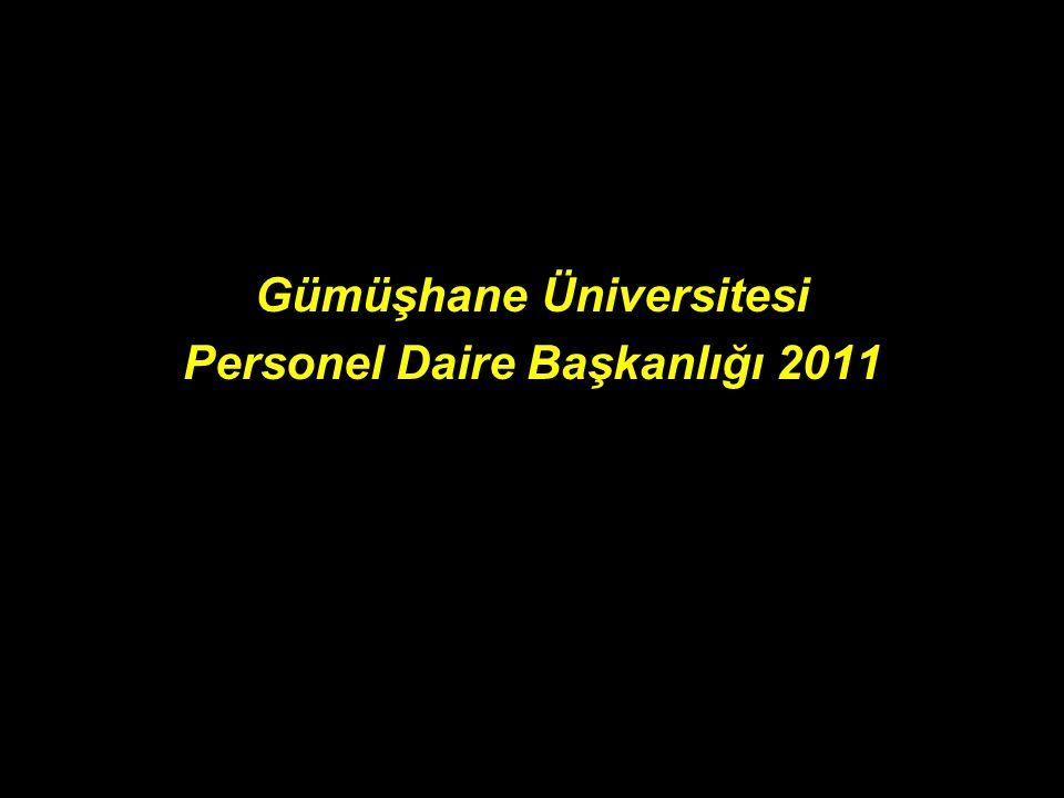 Gümüşhane Üniversitesi Personel Daire Başkanlığı 2011