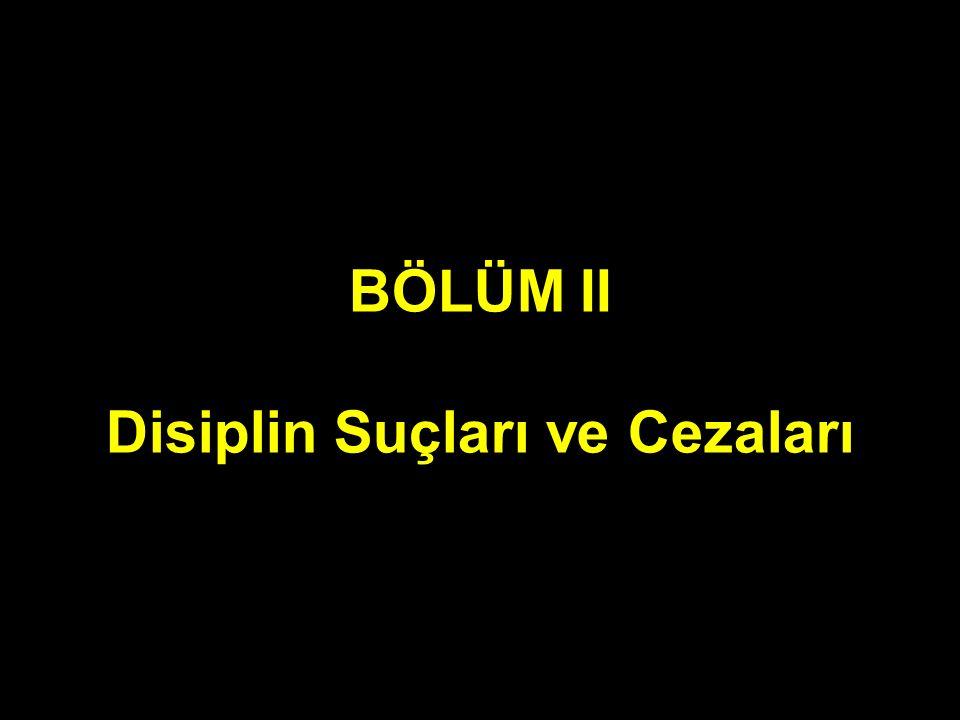 BÖLÜM II Disiplin Suçları ve Cezaları