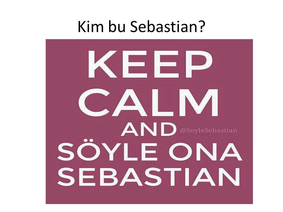 Kim bu Sebastian?