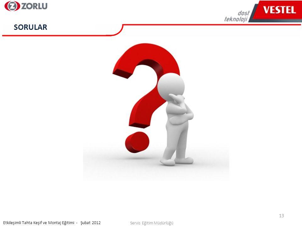 13 Servis Eğitim Müdürlüğü Etkileşimli Tahta Keşif ve Montaj Eğitimi - Şubat 2012 SORULAR