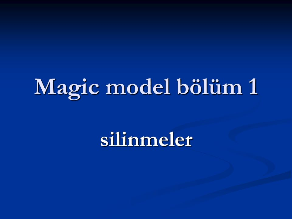 Magic model bölüm 1 silinmeler