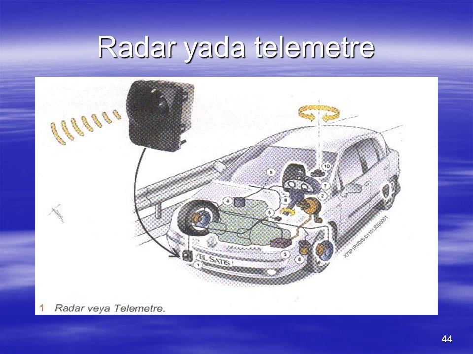 43 KONU BAŞLIKLARI KONU BAŞLIKLARI  Telemetre veya radarın görevi  Takip mesafesi  Sistemler arası iletişim  Sistemin trafikte çalışması