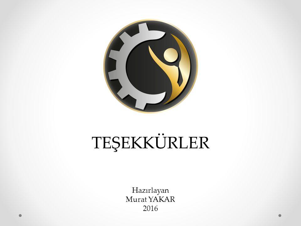 TEŞEKKÜRLER Hazırlayan Murat YAKAR 2016