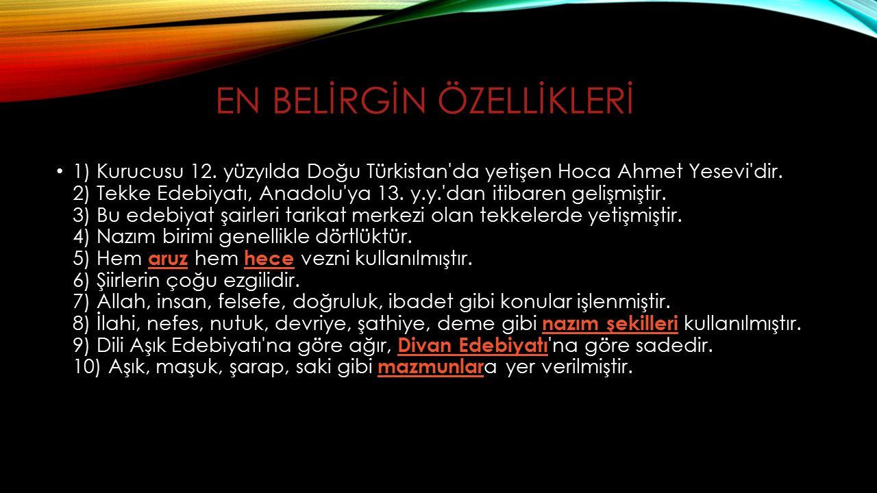 EN BELİRGİN ÖZELLİKLERİ 1) Kurucusu 12.yüzyılda Doğu Türkistan da yetişen Hoca Ahmet Yesevi dir.