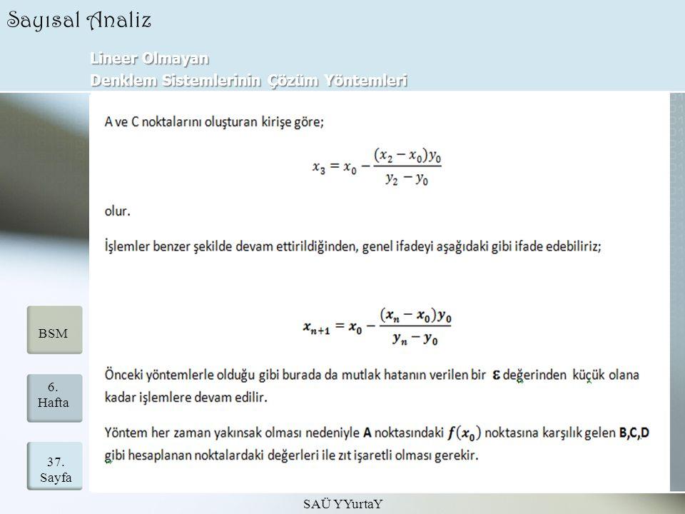 Lineer Olmayan Denklem Sistemlerinin Çözüm Yöntemleri SAÜ YYurtaY 37. Sayfa 6. Hafta BSM Sayısal Analiz
