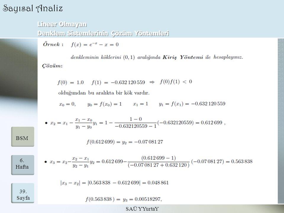 Lineer Olmayan Denklem Sistemlerinin Çözüm Yöntemleri SAÜ YYurtaY 39. Sayfa 6. Hafta BSM Sayısal Analiz