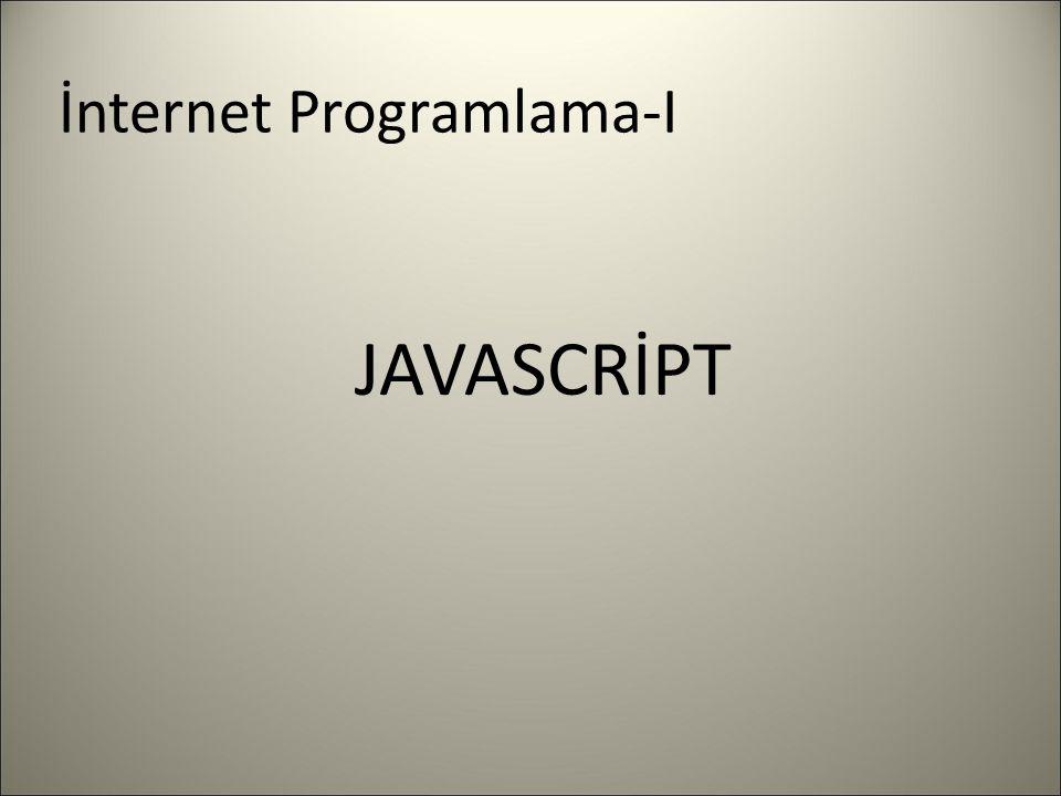 İnternet Programlama-I JAVASCRİPT