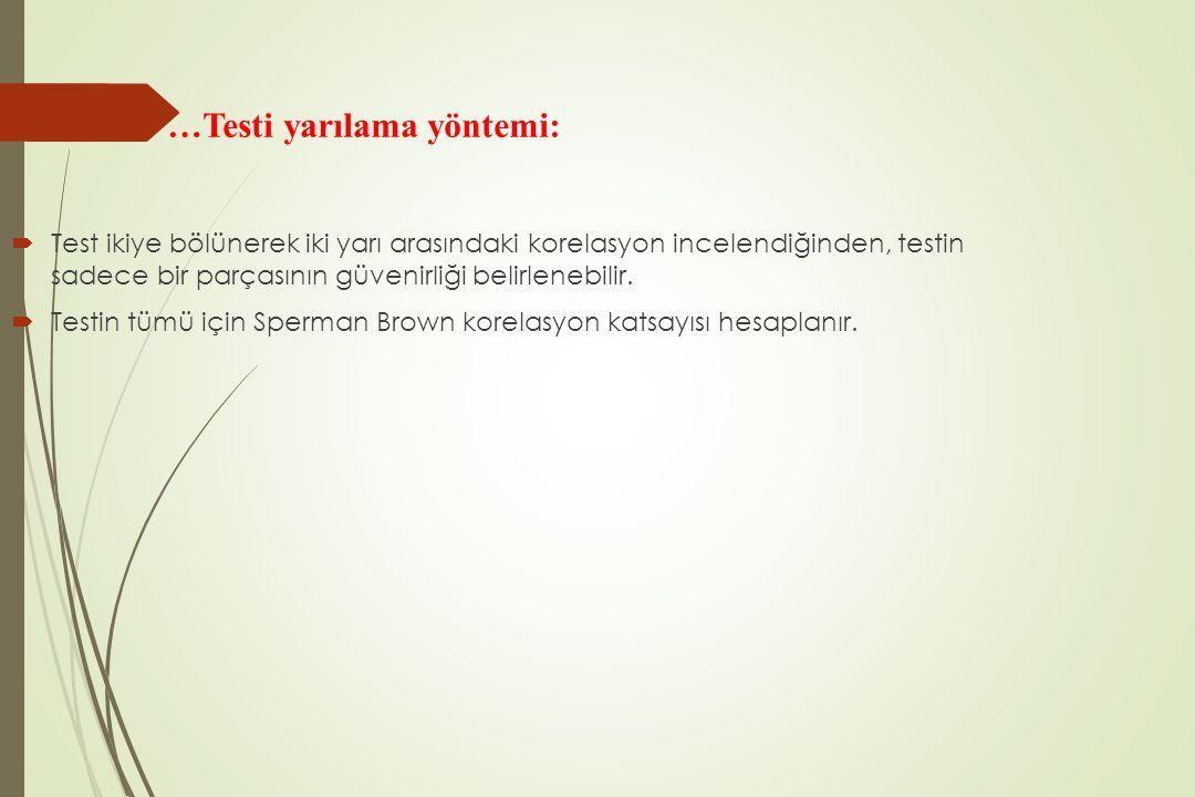  Test ikiye bölünerek iki yarı arasındaki korelasyon incelendiğinden, testin sadece bir parçasının güvenirliği belirlenebilir.  Testin tümü için Spe