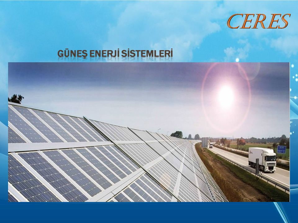 TEŞEKKÜRLER Ceres Mühendislik Enerji Proje Uygulama Ltd Şti Mehmetcik Mah.Termessos Blv.