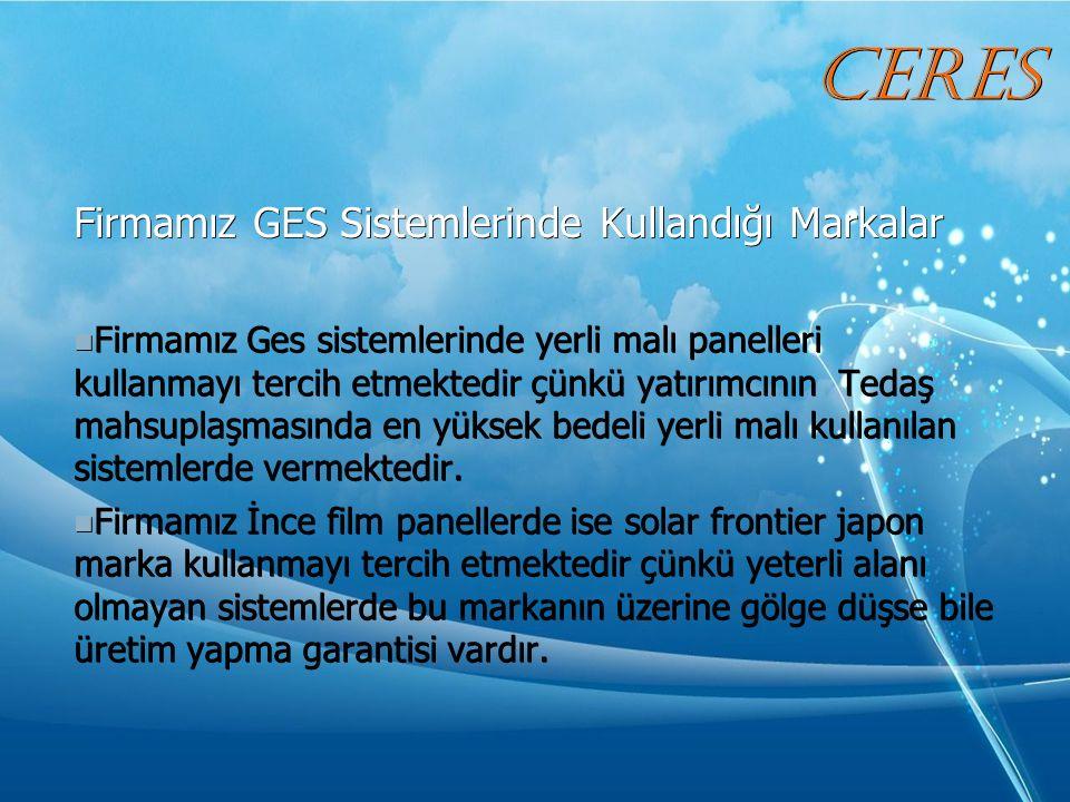 Firmamız GES Sistemlerinde Kullandığı Markalar Firmamız Ges sistemlerinde yerli malı panelleri kullanmayı tercih etmektedir çünkü yatırımcının Tedaş mahsuplaşmasında en yüksek bedeli yerli malı kullanılan sistemlerde vermektedir.