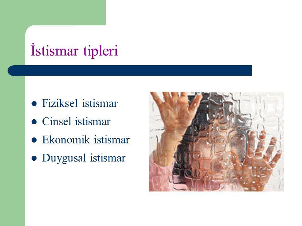 İstismar tipleri Fiziksel istismar Cinsel istismar Ekonomik istismar Duygusal istismar
