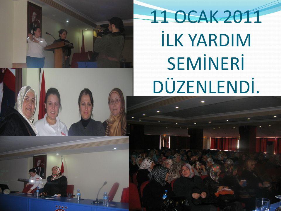 11 OCAK 2011 İLK YARDIM SEMİNERİ DÜZENLENDİ.