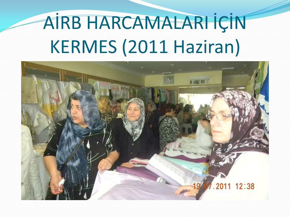 AİRB HARCAMALARI İÇİN KERMES (2011 Haziran)
