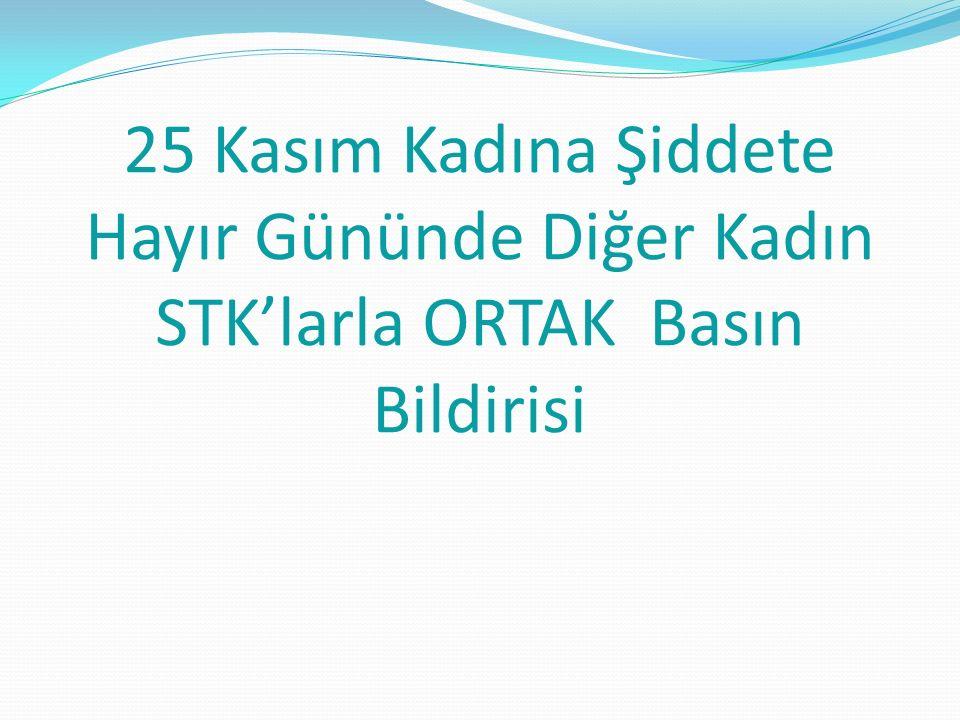 25 Kasım Kadına Şiddete Hayır Gününde Diğer Kadın STK'larla ORTAK Basın Bildirisi