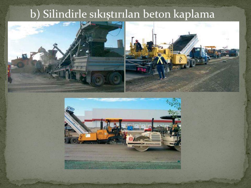 b) Silindirle sıkıştırılan beton kaplama