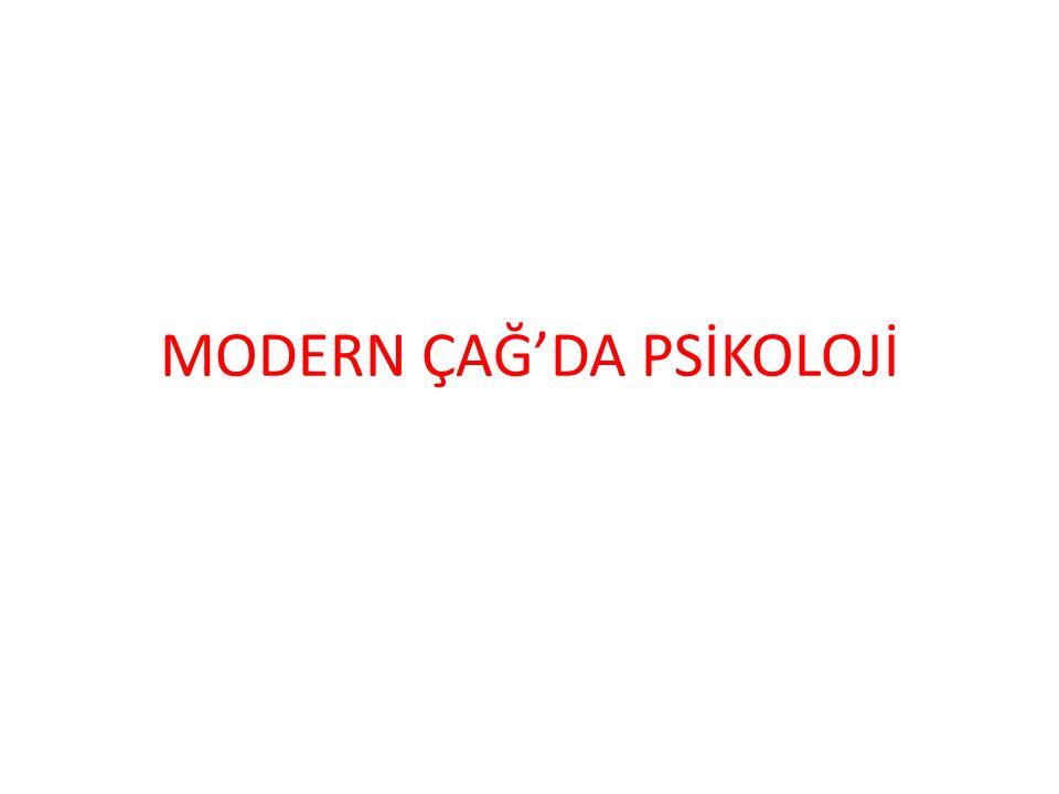 MODERN ÇAĞ'DA PSİKOLOJİ