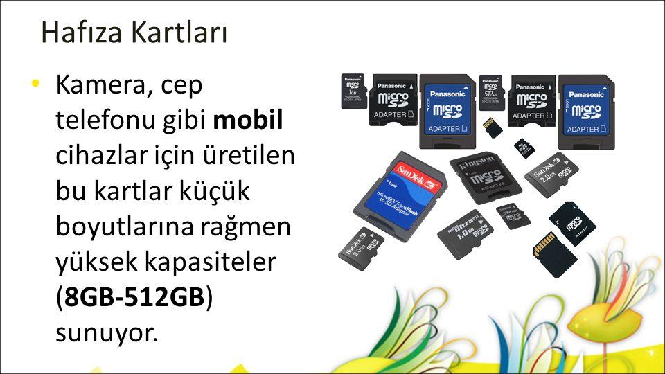 Hafıza Kartları Kamera, cep telefonu gibi mobil cihazlar için üretilen bu kartlar küçük boyutlarına rağmen yüksek kapasiteler (8GB-512GB) sunuyor.