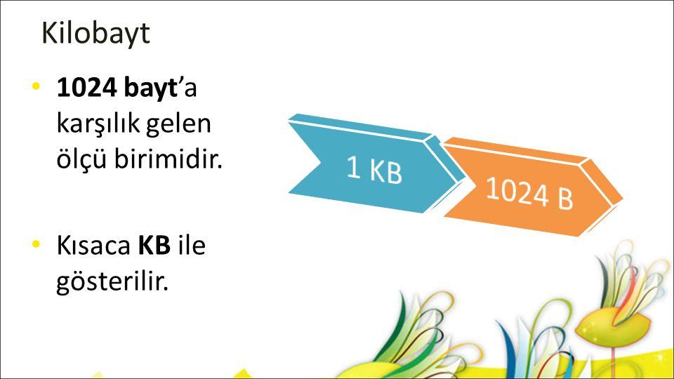 Diğer Ölçü Birimleri Hafıza ölçü birimlerinin her biri, bir öncekinin 1024 katına eşittir.