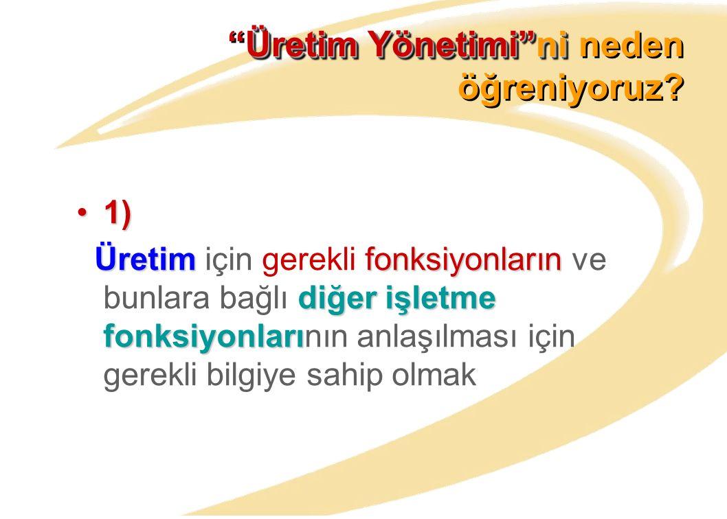 Murat Ayanoğlu13 Bu açıdan bakıldığında, üretim bir değer yaratma işlemidir.
