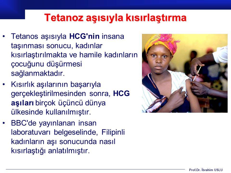Prof.Dr. İbrahim USLU Tetanos aşısıyla HCG'nin insana taşınması sonucu, kadınlar kısırlaştırılmakta ve hamile kadınların çocuğunu düşürmesi sağlanmakt