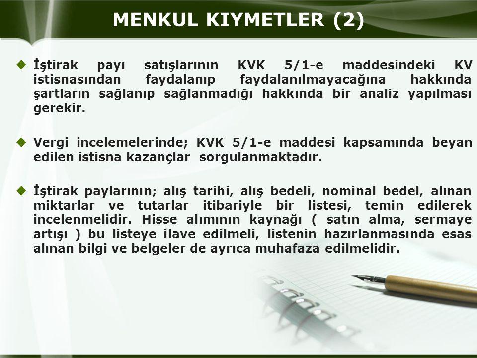 MENKUL KIYMETLER (2)  İştirak payı satışlarının KVK 5/1-e maddesindeki KV istisnasından faydalanıp faydalanılmayacağına hakkında şartların sağlanıp sağlanmadığı hakkında bir analiz yapılması gerekir.