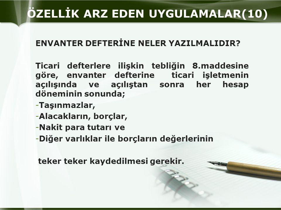 ÖZELLİK ARZ EDEN UYGULAMALAR(10) ENVANTER DEFTERİNE NELER YAZILMALIDIR.